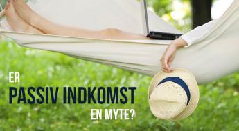 Er passiv indkomst en myte?