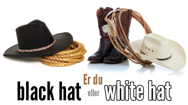 Er du Black hat eller White hat?