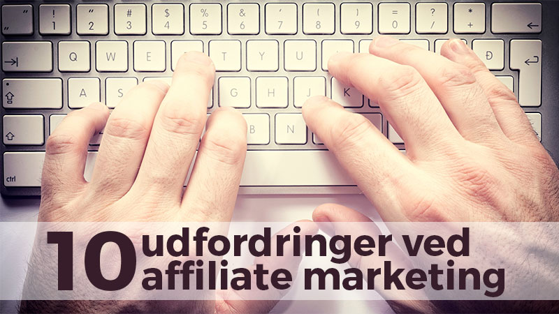10 udfordringer ved affiliate marketing