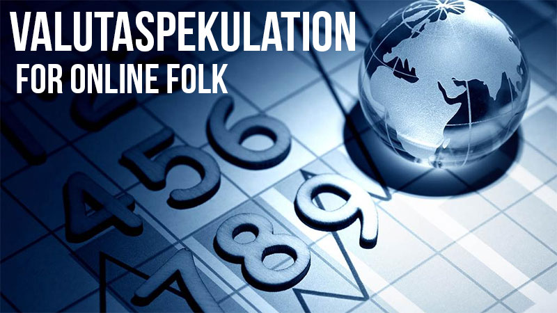 Valutaspekulation for online folk
